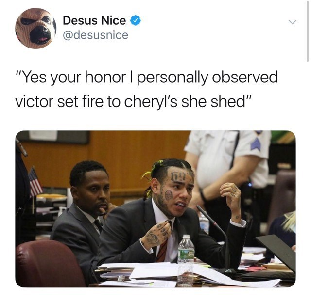 "Text - Desus Nice @desusnice ""Yes your honor I personally observed victor set fire to cheryl's she shed"""