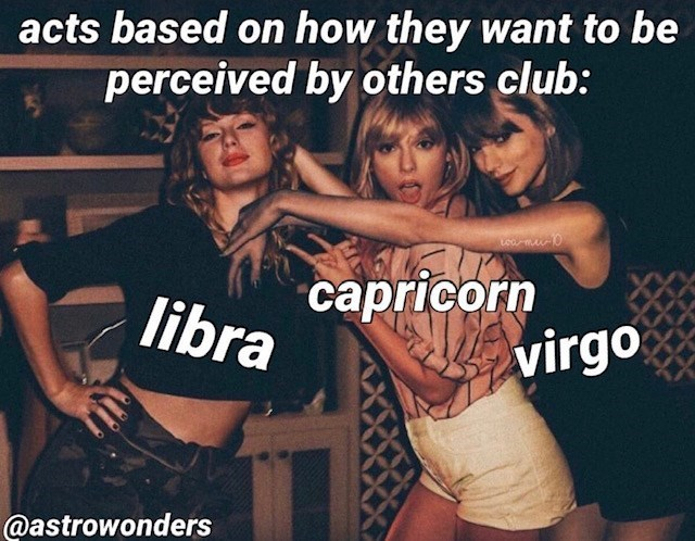 Photo caption - acts based on how they want to be perceived by others club: 10 саpricorn libra virgo @astrowonders
