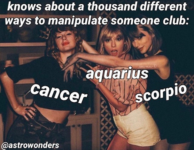 Friendship - knows about a thousand different ways to manipulate someone club: OO10 aquarius Scorpio cancer @astrowonders