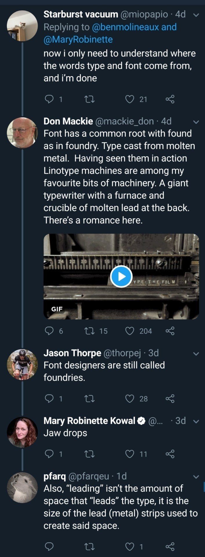 Text - Starburst vacuum @miopapio 4d Replying to @benmolineaux and @MaryRobinette now i only need to understand where the words type and font come from, V and i'm done 1 21 Don Mackie @mackie_don 4d Font has a common root with found as in foundry. Type cast from molten metal. Having seen them in action Linotype machines are among my favourite bits of machinery. A giant typewriter with a furnace and crucible of molten lead at the back. There's a romance here. 2 2 20 Y PE: THE FIL M GIF L15 204 Ja