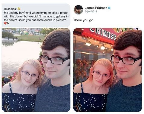Face - James Fridman eamie013 Hi James! Me and my boyfriend where trying to take a photo with the ducks, but we didn't manage to get any in the photo! Could you put some ducks in please? There you go. HINESE