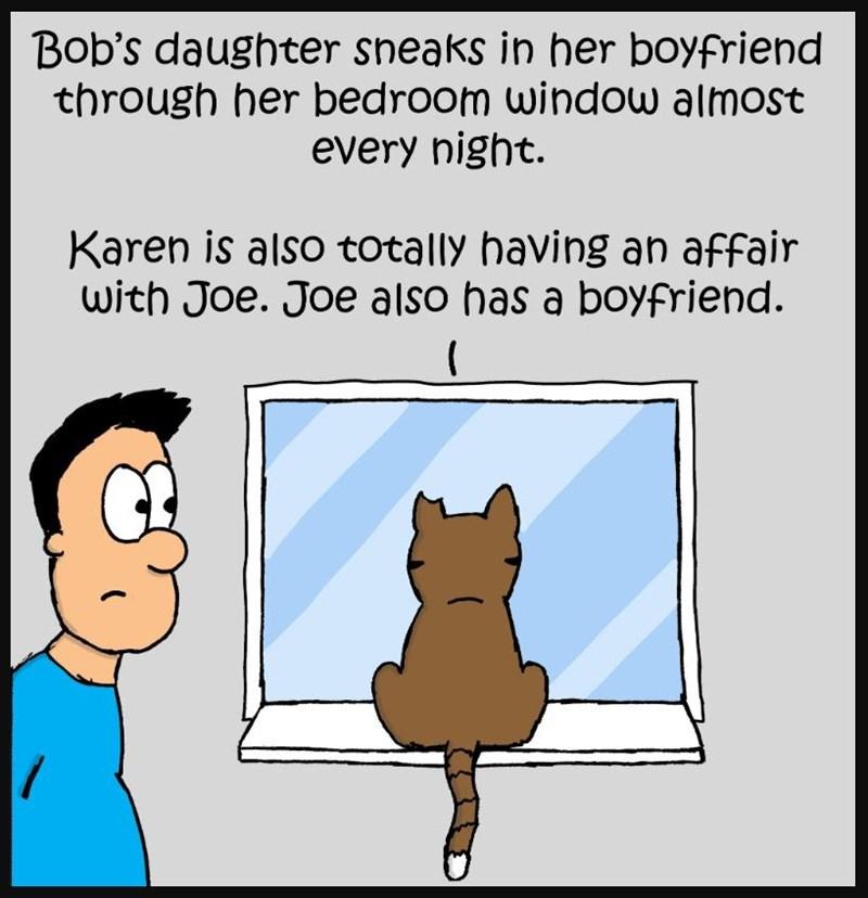 Cartoon - Bob's daughter sneaks in her boyfriend through her bedroom window almost every night. Karen is also totally having an affair with Joe. Joe also has a boyfriend. (
