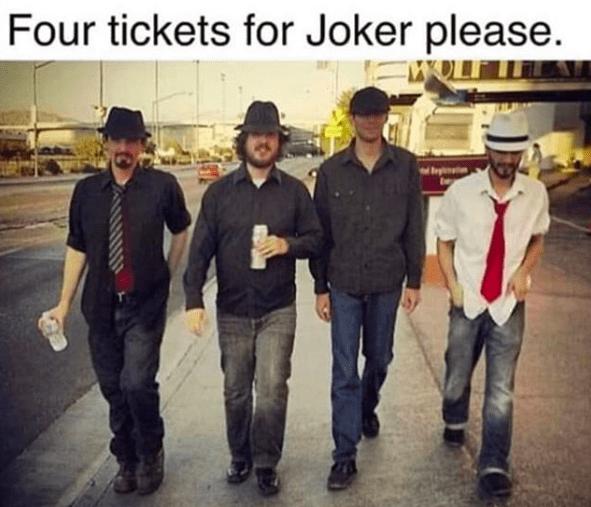 People - Four tickets for Joker please.