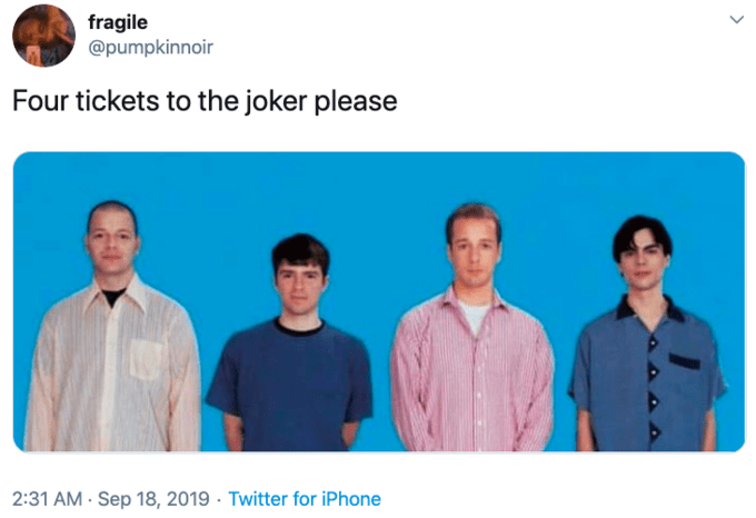 Product - fragile @pumpkinnoir Four tickets to the joker please 2:31 AM Sep 18, 2019 Twitter for iPhone
