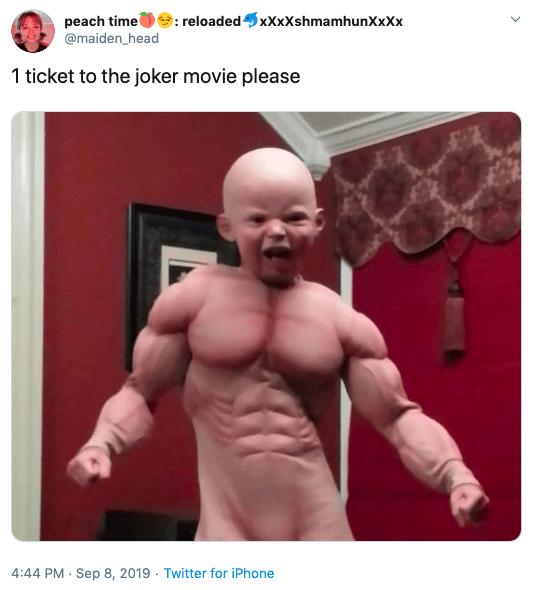 Bodybuilding - peach time @maiden_head : reloadedxXxXshmamhunXxXx 1 ticket to the joker movie please 4:44 PM Sep 8, 2019 Twitter for iPhone