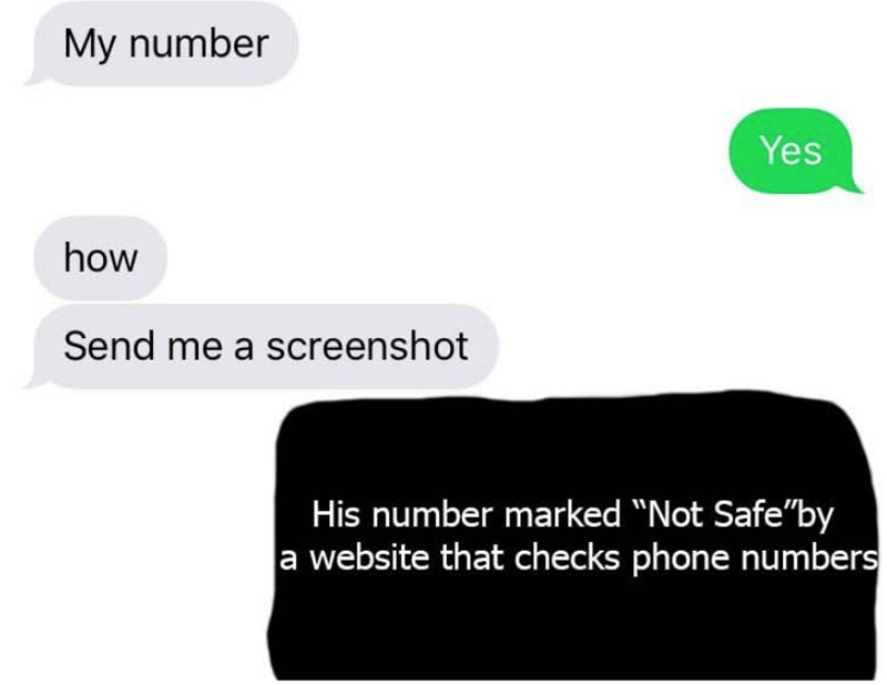 """Text - My number Yes how Send me a screenshot His number marked """"Not Safe""""by a website that checks phone numbers"""
