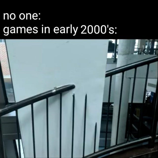Iron - no one: games in early 2000's: