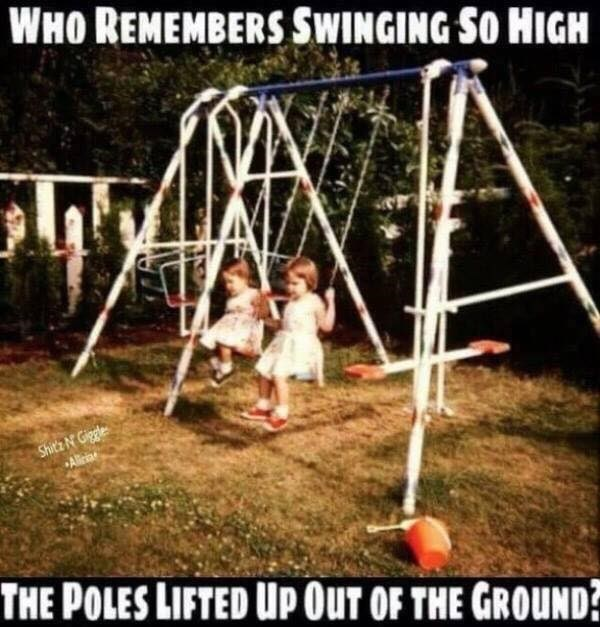 Swing - WHO REMEMBERS SWINGING SO HIGH Shit'zN' Giggles Alleria THE POLES LIFTED UP Our OF THE GROUND?