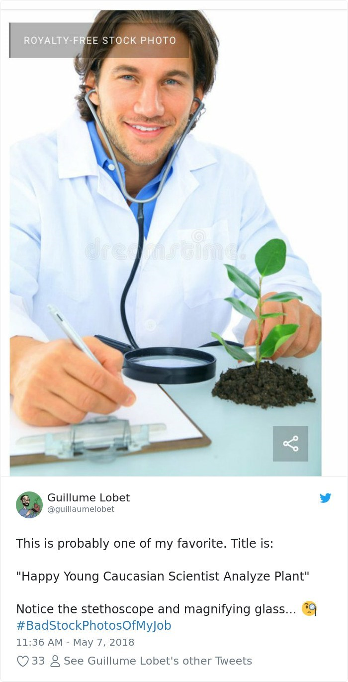 "Product - ROYALTY-FREE STOCK PHOTO drezistime Guillume Lobet @guillaumelobet This is probably one of my favorite. Title is: ""Happy Young Caucasian Scientist Analyze Plant"" Notice the stethoscope and magnifying glass... #BadStockPhotosOfMyJob 11:36 AM May 7, 2018 See Guillume Lobet's other Tweets 33"