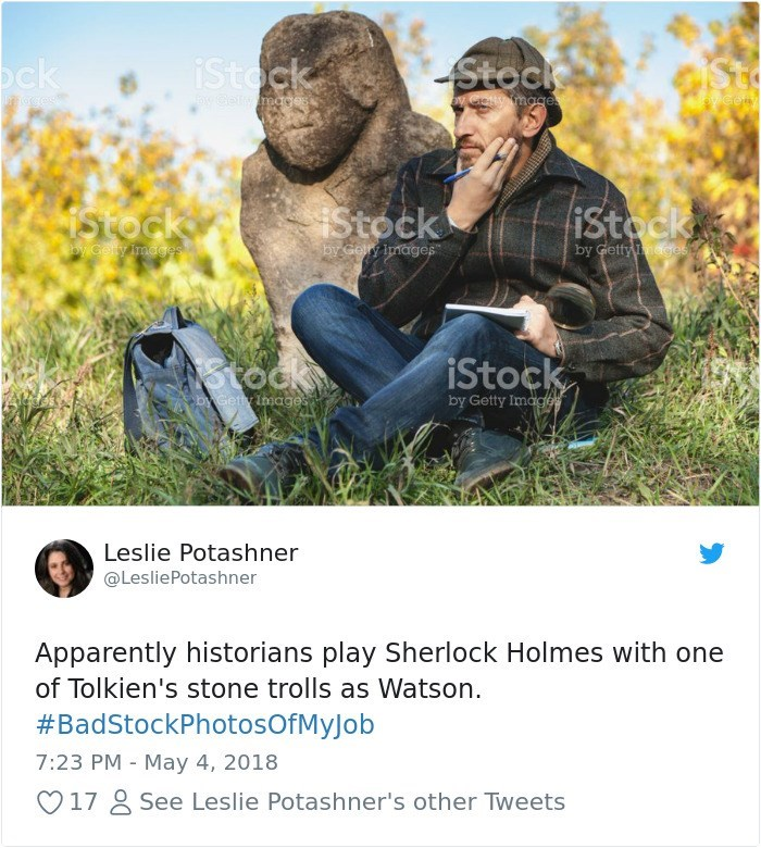 Adaptation - iStock Stock ock oy Cety mage y Cetyarmagesi ey cet noces tock iStock iStock yGoty images by Gettymges by Gery images 3tock iStock bGetty Images by Getty Imagee Leslie Potashner @LesliePotashner Apparently historians play Sherlock Holmes with one of Tolkien's stone trolls as Watson #BadStockPhotosOfMyJob 7:23 PM May 4, 2018 See Leslie Potashner's other Tweets 17