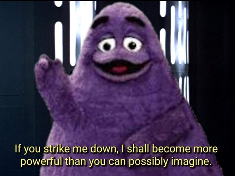 Purple - If you strike me down, I shall become more powerful than you can possibly imagine.