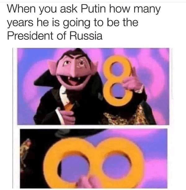 Text - When you ask Putin how many years he is going to be the President of Russia
