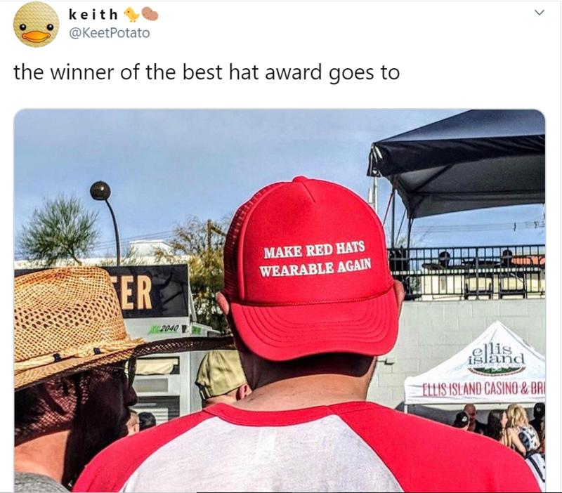 Cap - keith @KeetPotato the winner of the best hat award goes to MAKE RED HATS WEARABLE AGAIN ER 2040 llis sland ELLIS ISLAND CASINO&BR