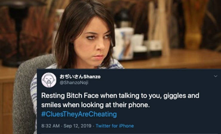 Product - おぢいさんShanzo @ShanzoNoji Resting Bitch Face when talking to you, giggles smiles when looking at their phone. #CluesTheyAreCheating 8:32 AM Sep 12, 2019 Twitter for iPhone
