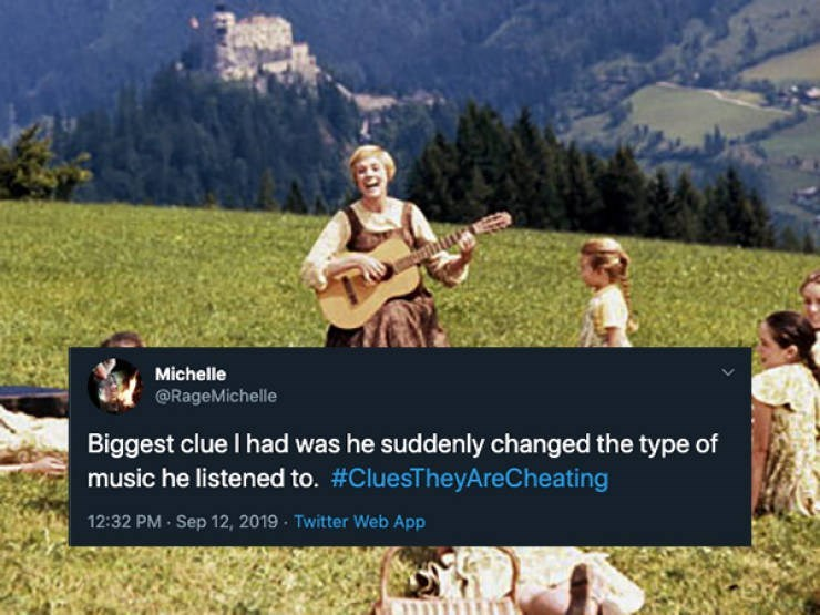 Adaptation - Michelle @RageMichelle Biggest clue I had was he suddenly changed the type of music he listened to. #CluesTheyAreCheating 12:32 PM Sep 12, 2019 Twitter Web App