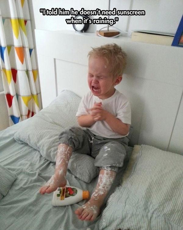 Child - Otold him he doesnt need sunscreen when ir's raining