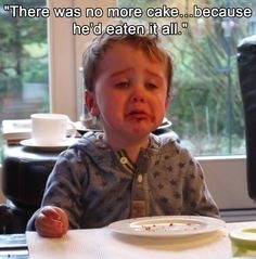 Eating - There was no more cake..because he'd eaten it all.