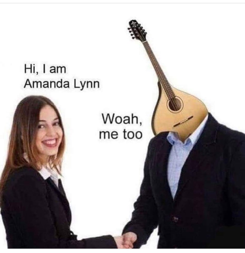 String instrument - Hi, I am Amanda Lynn Woah, me too