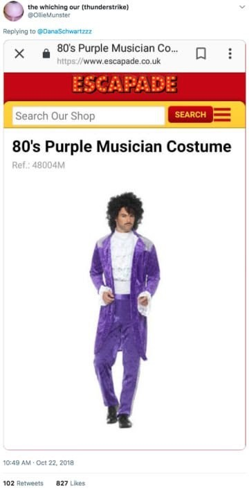 Purple - the whiching our (thunderstrike) @OllieMunster Replying to @DanaSchwartzzz 80's Purple Musician Co... http://www.escapade.co.uk ESCAPADE Search Our Shop SEARCH 80's Purple Musician Costume Ref.: 48004M 10:49 AM Oct 22, 2018 102 Retweets 827 Likes
