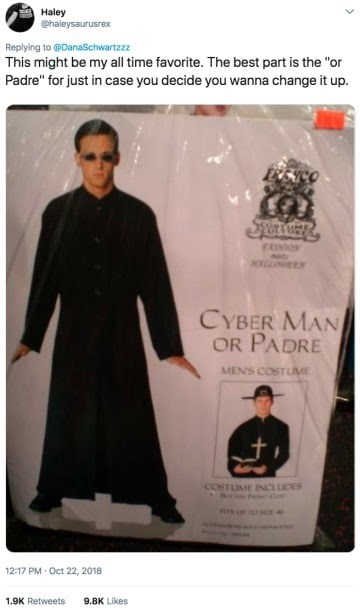 """Pattern - Haley @haleysaurusrex Replying to @DanaSchwartzzz This might be my all time favorite. The best part is the """"or Padre"""" for just in case you decide you wanna change it up. CYBER MAN OR PADRE MENS COSTUAE COSTUME INCLUDES 12-17 PM Oct 22, 2018 1.9K Retweets 9.8K Likes"""