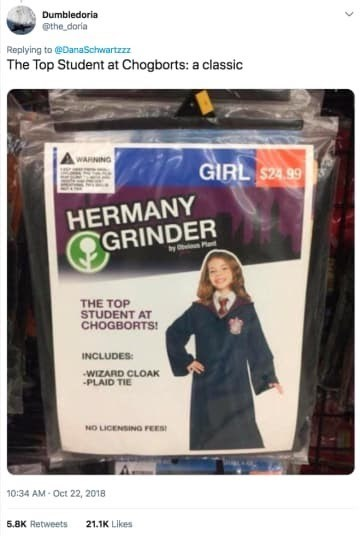 Joint - Dumbledoria @the doria Replying to @DanaSchwartzzz The Top Student at Chogborts: a classic WARNING GIRL $24.99 HERMANY GRINDER y O Pl THE TOP STUDENT AT CHOGBORTS! INCLUDES WIZARD CLOAK PLAID TIE NO LICENSING FEES 10:34 AM Oct 22, 2018 5.8K Retweets 21.1K Likes