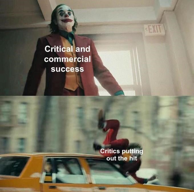 Vehicle - EXIT Critical and commercial success Critics putting out the hit