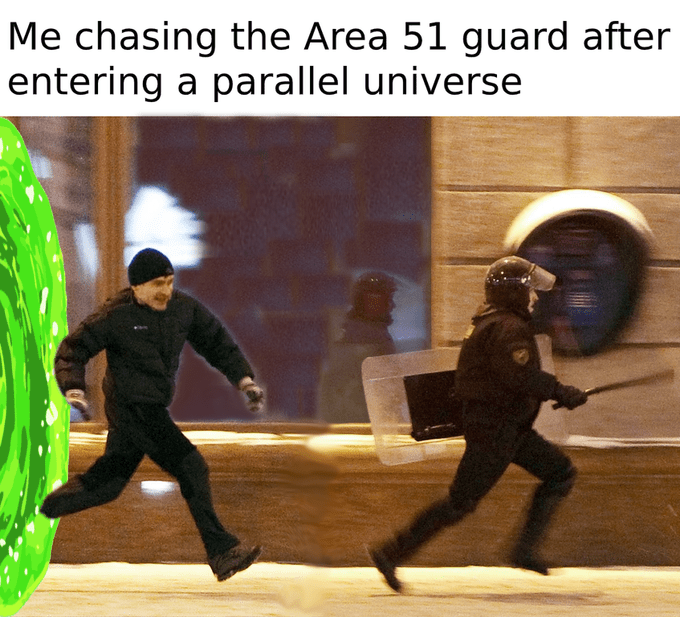 Human - Me chasing the Area 51 guard after entering a parallel universe