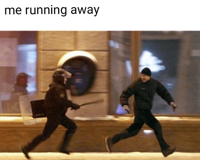 Human - me running away