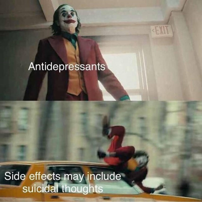 Fictional character - EXIT Antidepressants Side effects may include suicidal thoughts