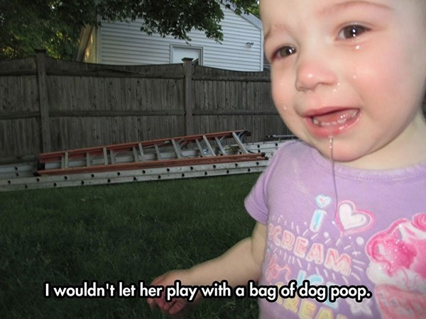 Child - &DEAM I wouldn't let her play with a bag of dog poop