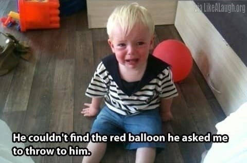 Child - DI LikeALaugh.org He couldn't find the red balloon he asked me tothrow to him.