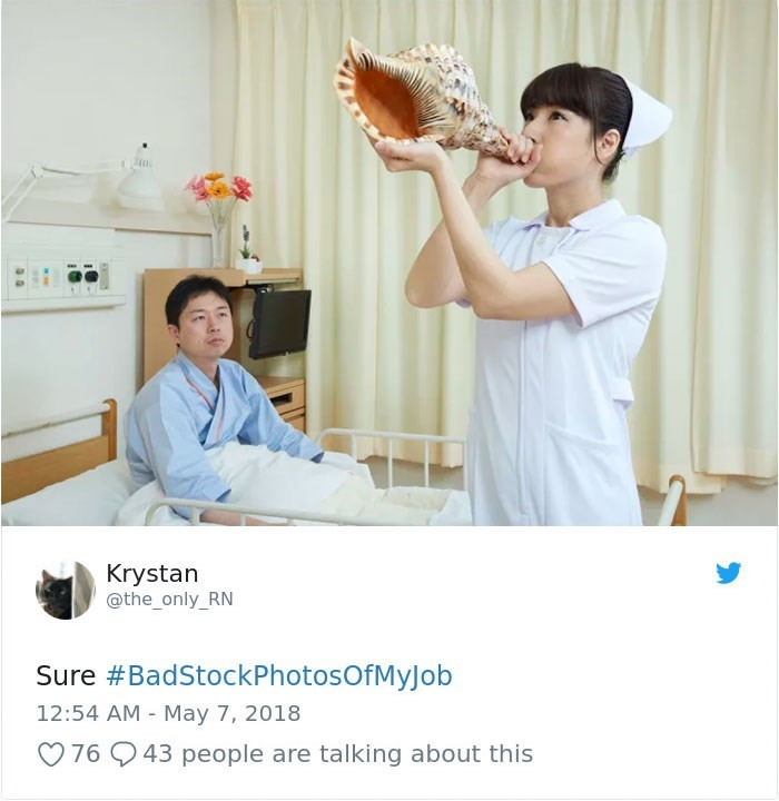 Service - Krystan @the_only_RN Sure#BadStockPhotosOfMyJ ob 12:54 AM - May 7, 2018 76 43 people are talking about this