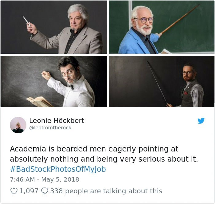 Photo caption - Leonie Höckbert @leofromtherock Academia is bearded men eagerly pointing at absolutely nothing and being very serious about it. #BadStockPhotosOfMyJob 7:46 AM May 5, 2018 1,097 338 people are talking about this