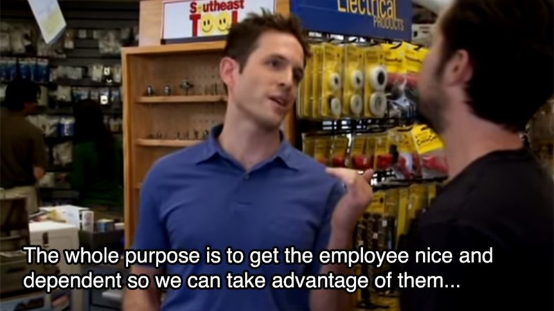 Supermarket - cal PRODUCTS S utheast The whole purpose is to get the employee nice and |dependent so we can take advantage of them...