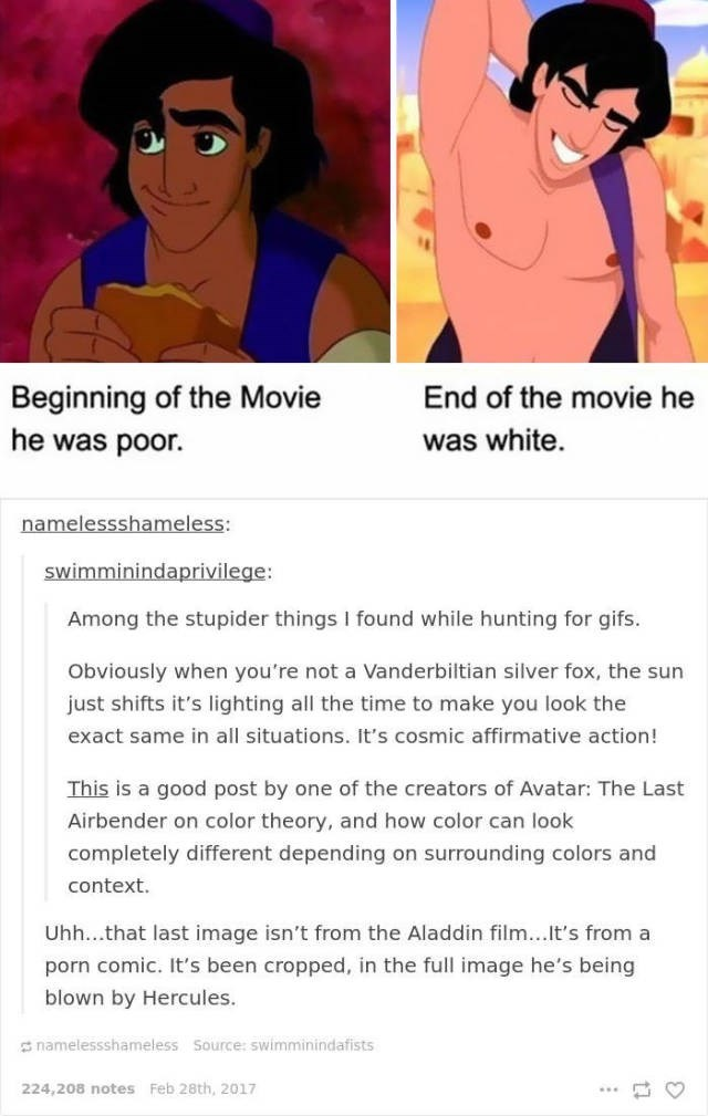 Cartoon - End of the movie he Beginning of the Movie he was poor. was white. namelessshameless: swimminindaprivilege: Among the stupider things I found while hunting for gifs. Obviously when you're not a Vanderbiltian silver fox, the sun just shifts it's lighting all the time to make you look the exact same in all situations. it's cosmic affirmative action! This is a good post by one of the creators of Avatar: The Last Airbender on color theory, and how color can look completely different depend