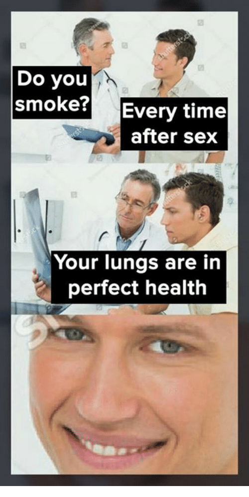 Facial expression - erst c Do you smoke? Every time after sex Your lungs are in perfect health