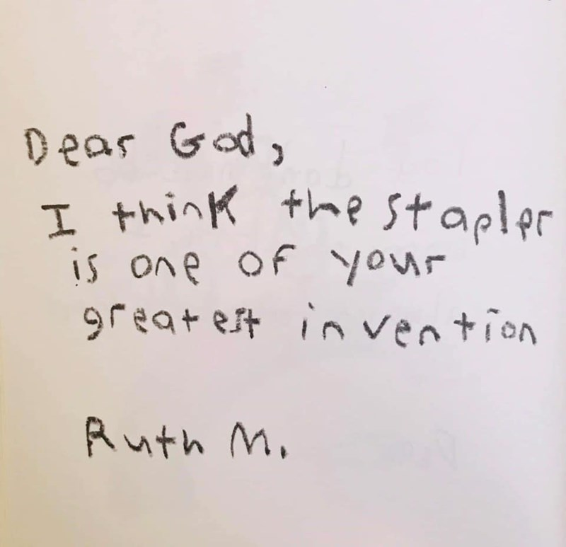 Text - Dear God I think the stapler is one of your 9reat est invention Ruth M.