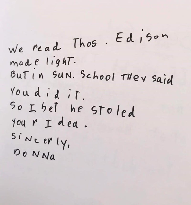 Text - Ed ison We re a d Thos made lighT. BuTin SuN. School THey said You di iT. So beT he SToled You rI dea . SINC er ly Do NNa