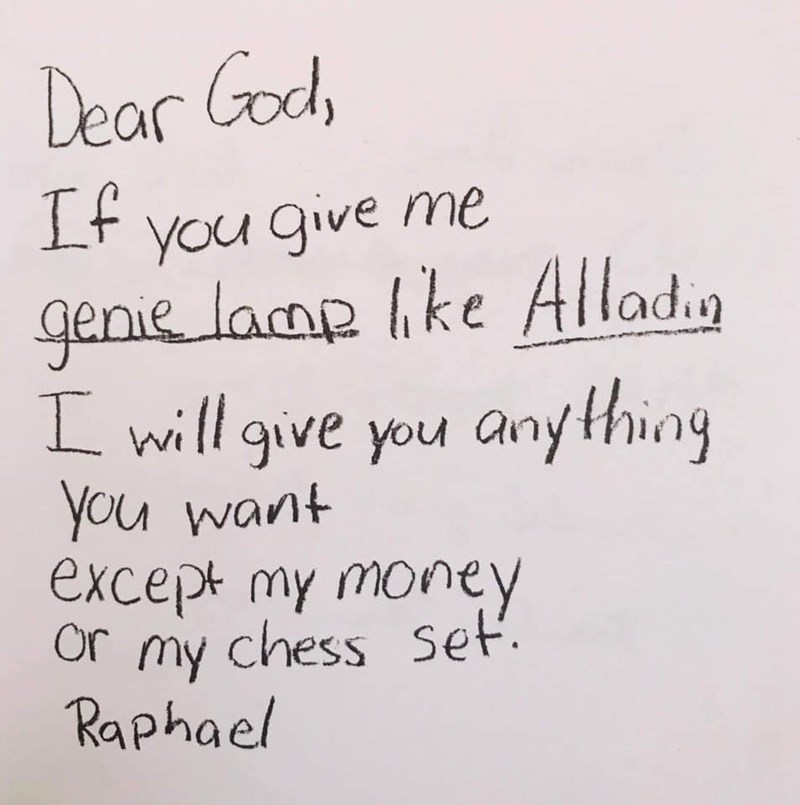 Text - Dear God, Lf you give me genie lacap Ike Aladig will give you anything you want except my moneY Or my chess Set. Raphael