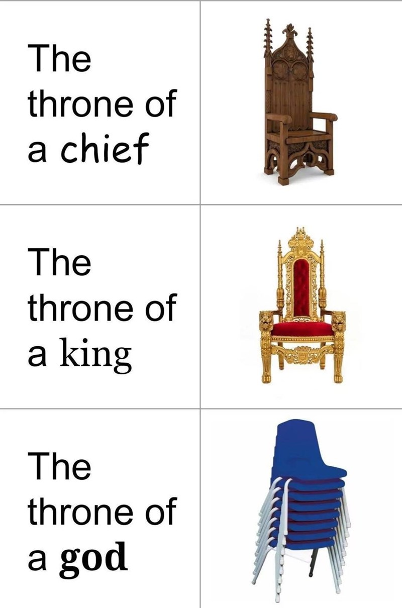 Furniture - The throne of a chief The throne of a king The throne of a god