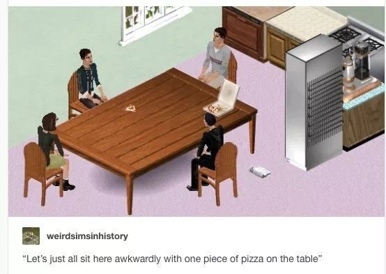 """Furniture - weirdsimsinhistory """"Let's just all sit here awkwardly with one piece of pizza on the table"""""""