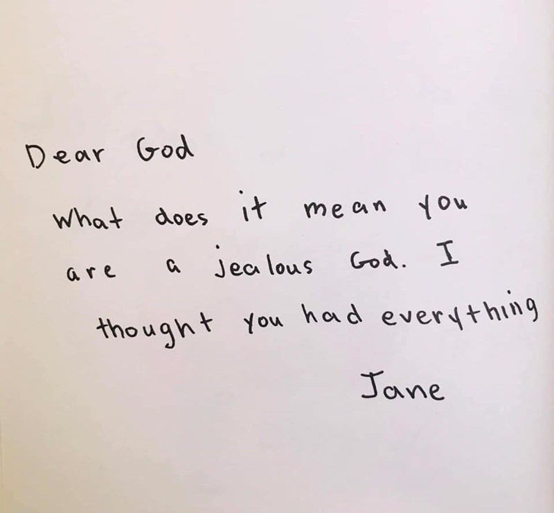 Text - Dear God What does tme an ou God . I Jea lous are thought You had everything Jane