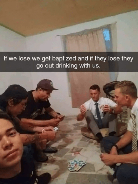 Conversation - If we lose we get baptized and if they lose they go out drinking with us.