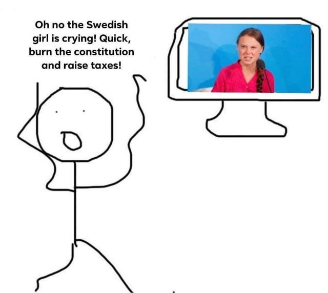 Line - Oh no the Swedish girl is crying! Quick, burn the constitution and raise taxes!