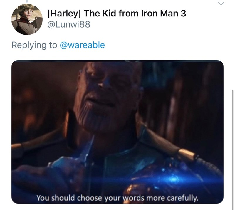 Technology - Harleyl The Kid from Iron Man 3 @Lunwi88 Replying to @wareable You should choose your words more carefully.