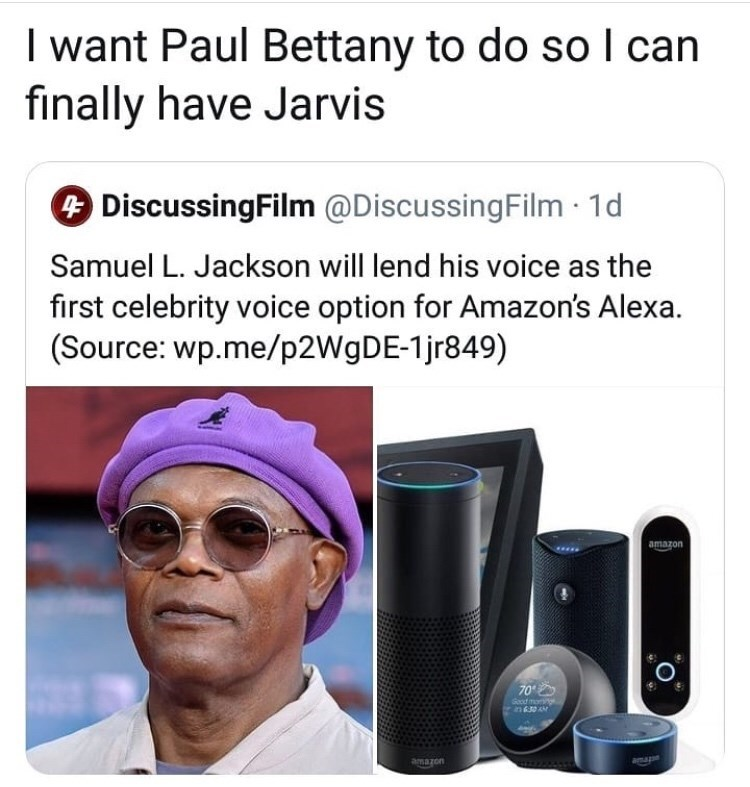Product - I want Paul Bettany to do so I can finally have Jarvis DiscussingFilm @DiscussingFilm 1d Samuel L. Jackson will lend his voice first celebrity voice option for Amazon's Alexa (Source: wp.me/P2W9DE-1jr849) amazon 70 Socd morng n 630AM amazon