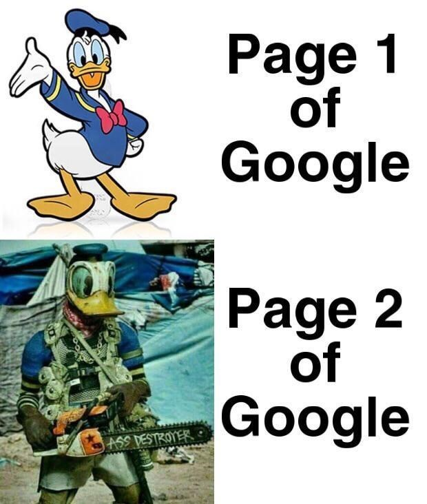 """Funny meme where a normal illustration of Donald Duck represents """"Page 1 of Google"""" and below and creepy Donald Duck with a chainsaw represents """"Page 2 of Google"""""""