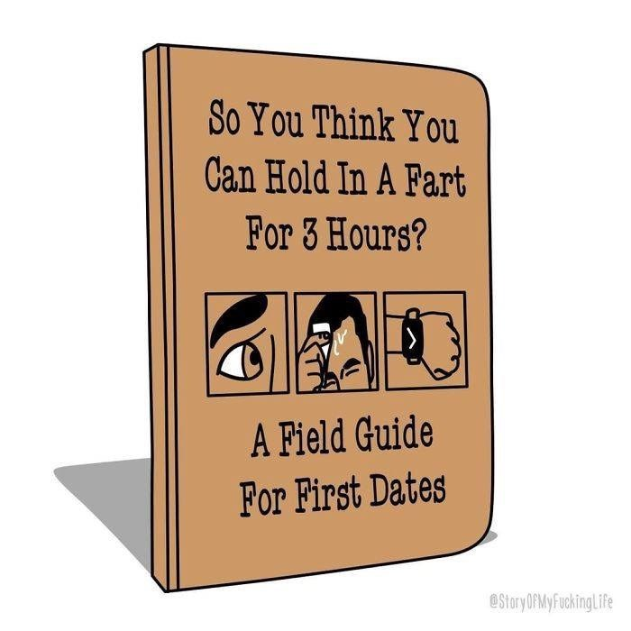 Text - So You Think You Can Hold In A Fart For 3 Hours? A Field Guide For First Dates eStory OFMY FuckingLife