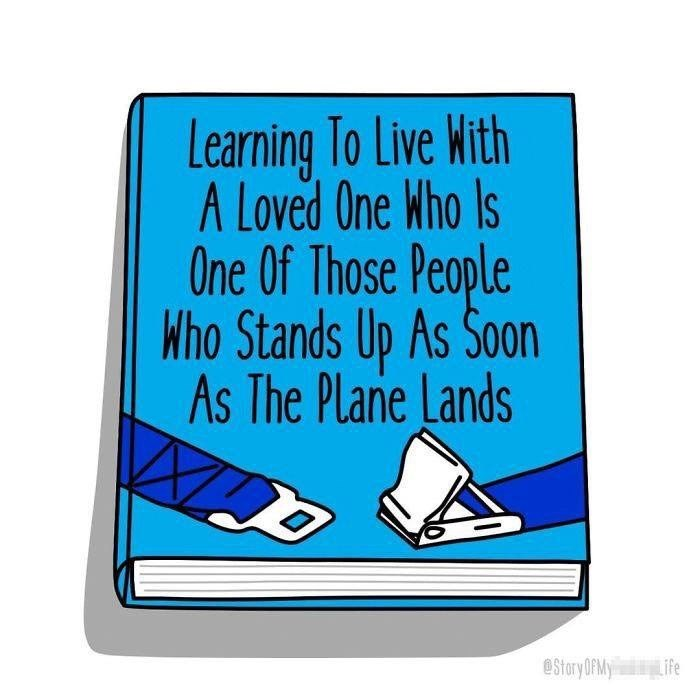 Text - Learning To Live With A Loved One Who Is One Of Those People Who Stands Up As Soon As The Plane Lands eStory OPMY Life