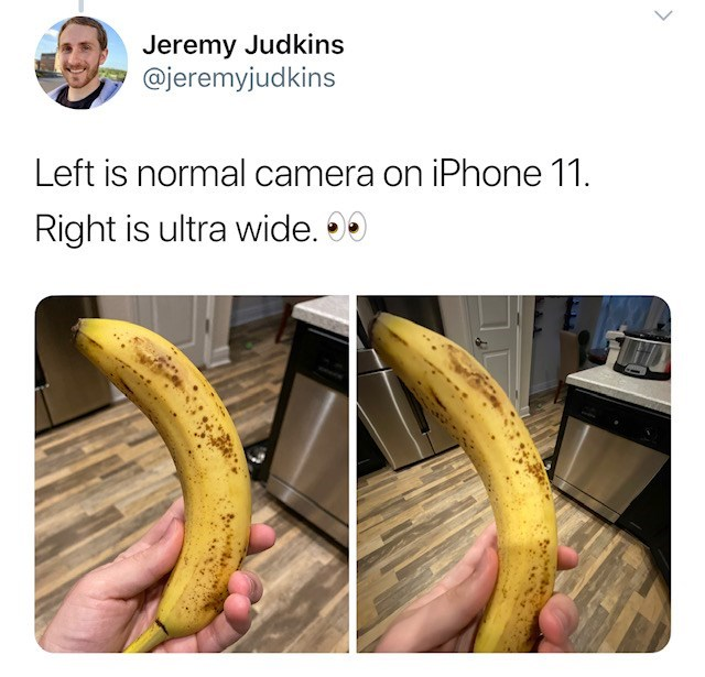 Banana - Jeremy Judkins @jeremyjudkins Left is normal camera on iPhone 11. Right is ultra wide.